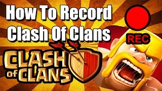►[Tutorial]◄ How To Record/Livestream Clash Of Clans At 60FPS!