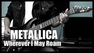 Wherever I May Roam - Metallica [Guitar Cover] [HQ]