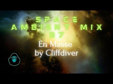 Space Ambient Mix 37 - En Masse by Cliffdiver