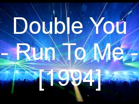 Double You  Run To Me