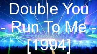 Double You - Run To Me