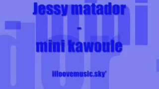 jessy matador - mini kawoule