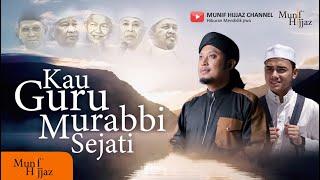 Munif Hijjaz - KAU GURU MURABBI SEJATI (Official Music Video)