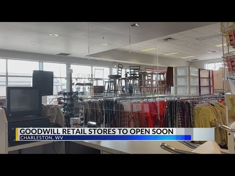 Goodwill Stores In The Kanawha Valley Set To Re-open This Week