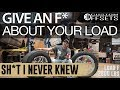 Sh*t I Never Knew: Give an F About Your Load