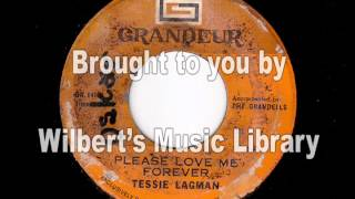 PLEASE LOVE ME FOREVER - Tessie Lagman