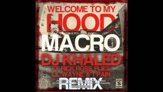DJ KHALED WELCOME TO MY HOOD 2011 REMIX MP3 DOWNLOAD