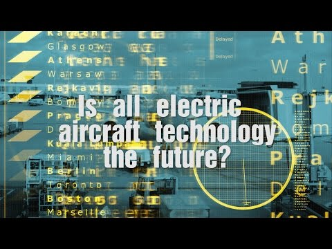 Is all electric aircraft technology the future?