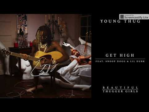 Young Thug (Get High) Feat, Snoop Dogg & Lil Durk
