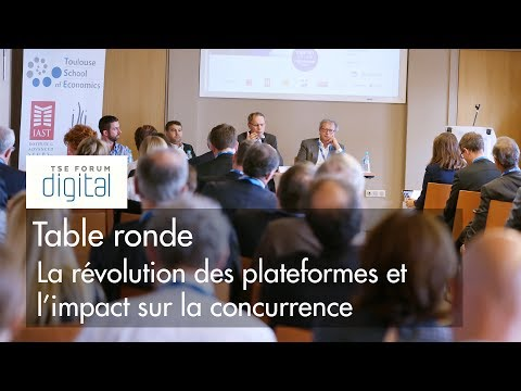 TSE Forum 2017 - Table ronde : La révolution des plateformes