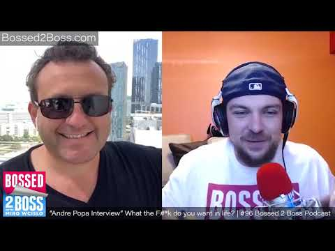 """#96 - """"Andre Popa Interview"""" What the f#*k do you want in life?"""