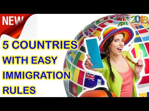 5 COUNTRIES WITH EASY IMMIGRATION RULES 2018 UPDATE