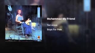 Muhammad My Friend