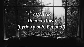 Avatar - Deeper Down (Lyrics y sub. Español)