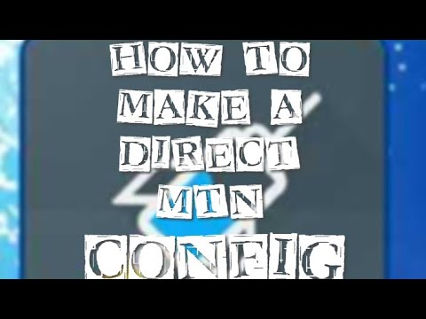 how-to-make-a-direct-mtn-http-injector-configuration-file-(2020)(*best-video*)
