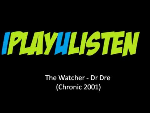 The Watcher - Dr Dre (Chronic 2001)