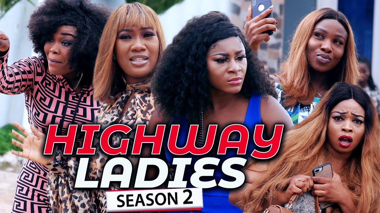 HIGHWAY LADIES (SEASON 2) Destiny Etiko/Sonia & Chinenye Nnebe 2021 Latest Nigerian Nollywood Movie