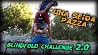 UNA SFIDA PAZZA - Blindfold Challenge 2.0