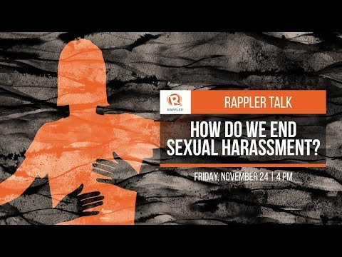 Rappler Talk: How do we end sexual harassment?