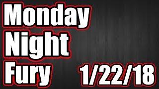Monday Night Fury Live Q&A 1/22/18
