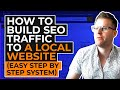 How To Build SEO Traffic To a Local Website (Easy Step by Step System)