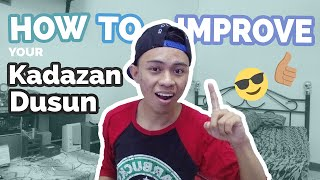 HOW TO IMPROVE YOUR DUSUN ?