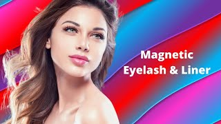 Best Long Lasting Magnetic Eyelashes | Buy Magnetic Lashes and Eyeliner Online