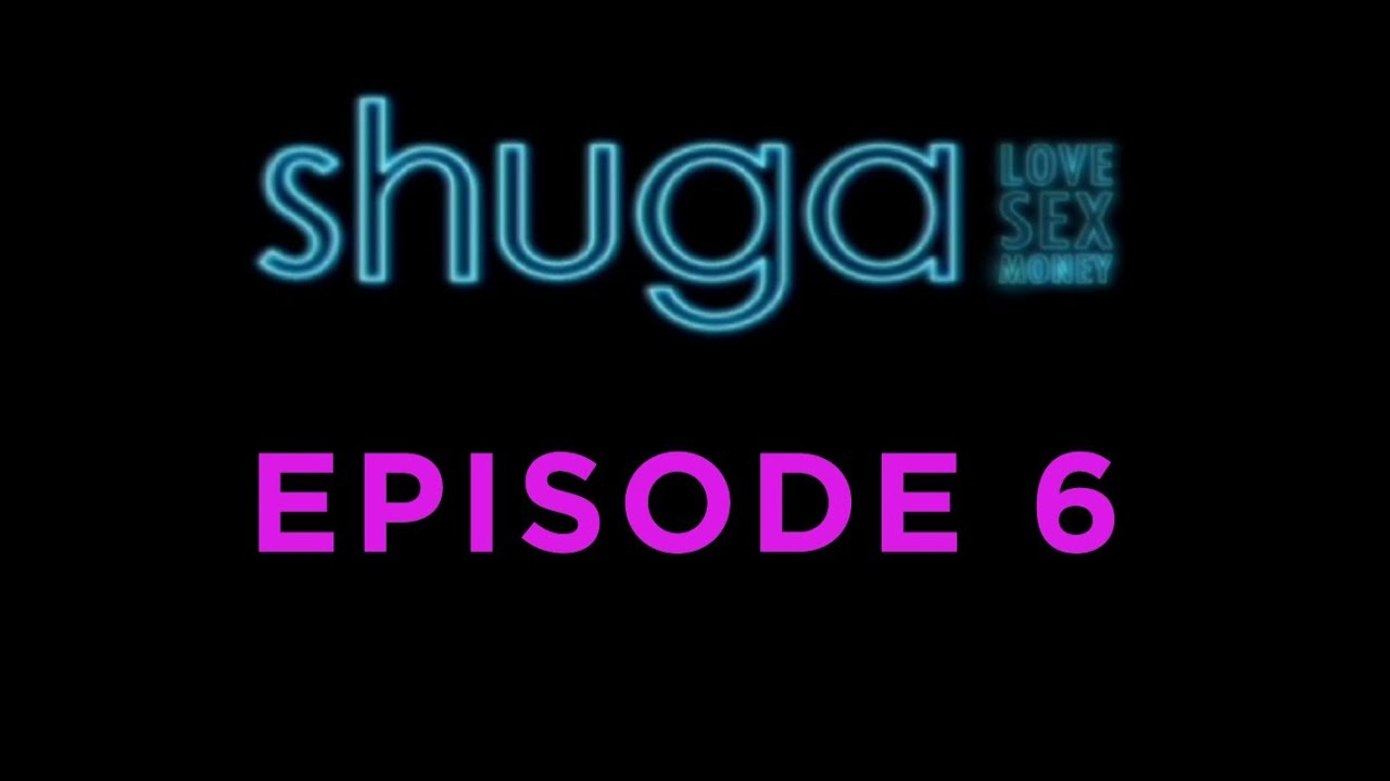 Shuga: Love, Sex, Money - Episode 6