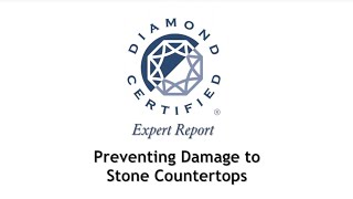 Diamond Certified Experts: Preventing Damage to Stone Countertops