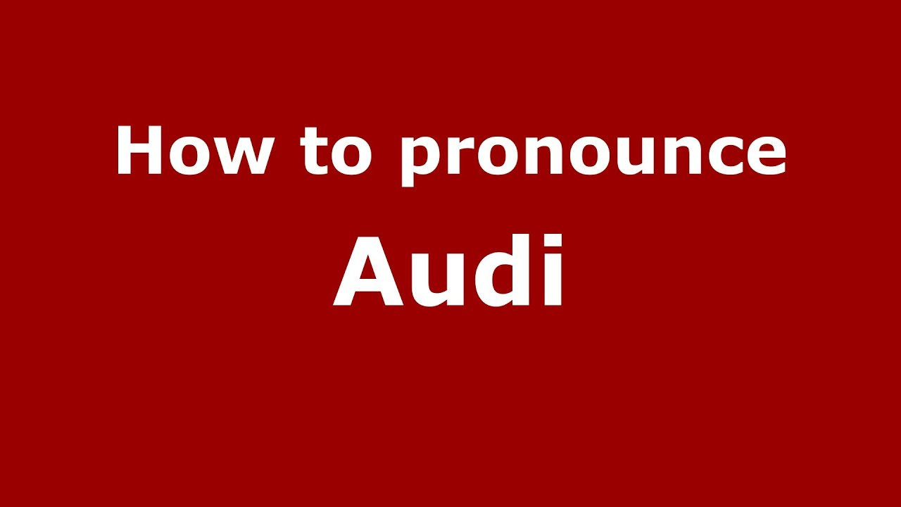 How To Pronounce Audi >> How To Pronounce Audi Italian Italy Pronouncenames Com Youtube