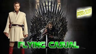 Obi Wan Film CANCELLED Because of NEW GoT Series?    Flying Casual