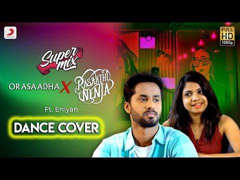 Super mix - Orasaadha X Rasaathi Nenja Dance Cover | Morattu Single's Story l Ft Eniyan