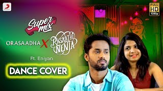Super mix - Orasaadha X Rasaathi Nenja Dance Cover | Morattu Single's Story l Ft Eniyan