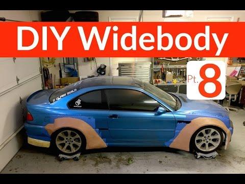 DIY Widebody M3 Pt. 8