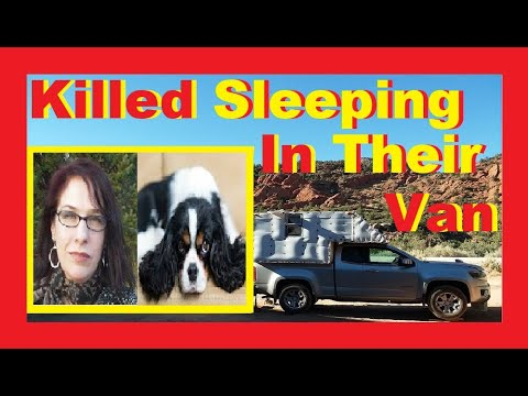 woman-&-her-dog-killed-sleeping-in-van-life-/-rv-living-full-time-/-nomad