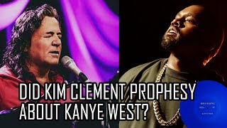 Did Kim Clement Prophesy About Kanye West Jesus Movement?