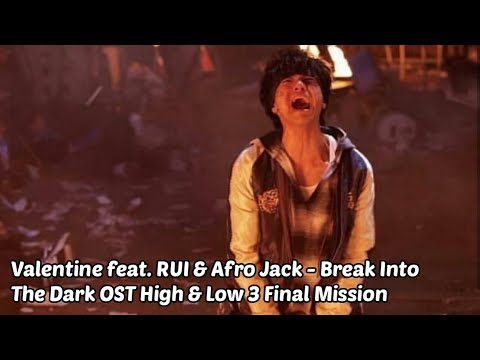 """OST HIGH & LOW THE MOVIE 3 """" Valentine feat. RUI & Afro Jack - Break Into The Dark """""""