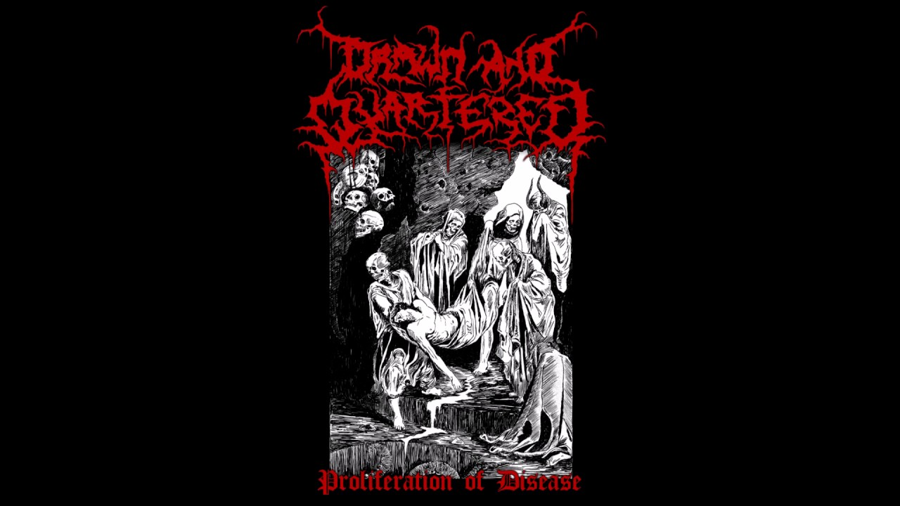 drawn and quartered proliferation of disease youtube