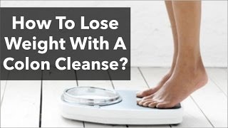 Colon Cleanse Weight Loss: Does Colon Detox Really Help Weight Loss?