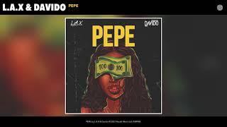 L.A.X & Davido - PEPE (Audio)