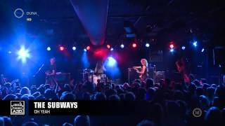 The Subways - Oh Yeah Live @ A38 Budapest 2012 - HD