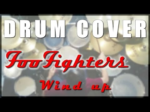 Drum Cover #10: Foo Fighters - Wind Up