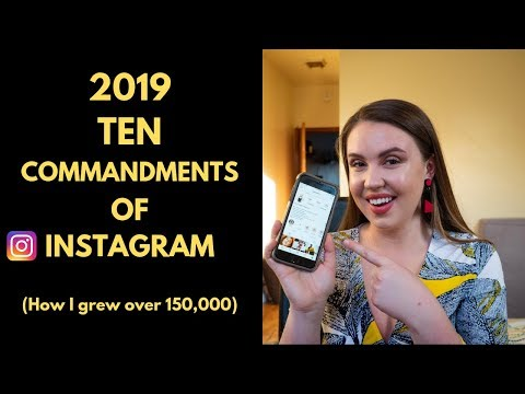 2019: 10 Instagram Commandments: How To Build Your Following To Over 150K Like Me!