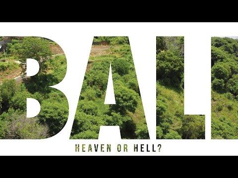 BALI: HEAVEN OR HELL?