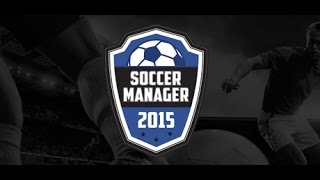 SOCCER MANAGER 2015 | Steam Gameplay Trailer HD