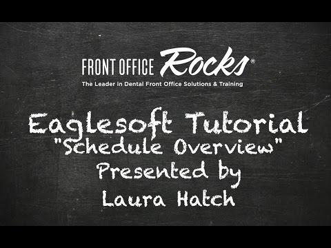 Eaglesoft Training: Schedule Overview Tutorial