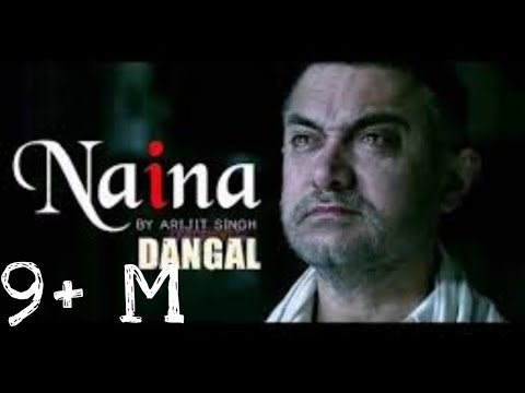 Naina- Dangal | Video Song | Aamir khan |...