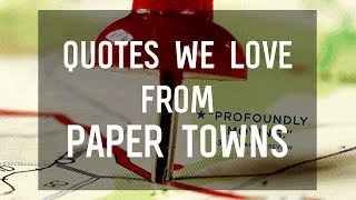 Paper Towns Quotes by John Green That We Love