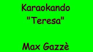 Karaoke Italiano - Teresa - Max Gazzè ( Testo )