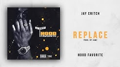 Jay Critch - Replace (Hood Favorite)